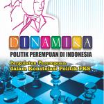 Dinamika Politik Perempuan di Indonesia Pergulatan Perempuan dalam Konstelasi Politik PKS