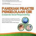 Panduan Praktis Pengelolaan CSR (Corporate Social Responsibility)