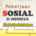 Pekerjaan Sosial di Indonesia: Sejarah dan Dinamika Perkembangan