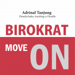 Birokrat Move on: Catatan Harian Seorang Birokrat