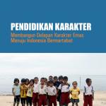 Pendidikan Karakter Membangun Karakter Emas Menuju Indonesia Bermartabat