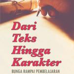 Dari Teks Hingga Karakter: Bunga Rampai Pembelajaran Bahasa Indonesia