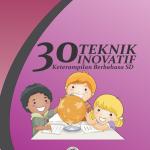 30 Teknik Inovatif Keterampilan Berbahasa SD #Seri 1