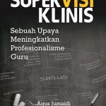 Supervisi Klinis: Sebuah Upaya Meningkatkan Profesionalisme Guru