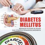 Diabetes Mellitus : Menakar Potensi Kejadian dan Strategi Penanggulangannya