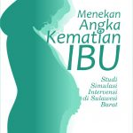 Menekan Angka Kematian Ibu: Studi Simulasi Intervensi di Sulawesi Barat