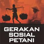 Gerakan Sosial Petani: Pola, Strategi, dan Tantangan di Tengah Modernitas