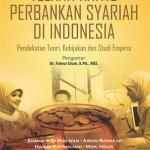 Telaah Kritis Perbankan Syariah Di Indonesia: Pendekatan Teori, Kebijakan Dan Studi Empiris