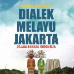 Daftar Kosakata Dialek Melayu Jakarta dalam Bahasa Indonesia