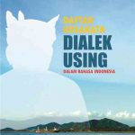 Daftar Kosakata Dialek Using dalam Bahasa Indonesia