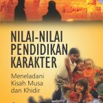 Nilai-nilai Pendidikan Karakter: Meneladani Kisah Musa dan Khidir