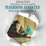 Analisis Terhadap Hadis-Hadis Pendidikan Karakter dalam Keluarga