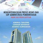 Mengintegrasikan Proses Bisnis dan SOP Administrasi Pemerintahan: Sebuah Pengantar