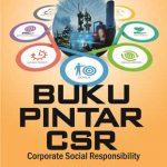 Buku Pintar CSR (Corporate Social Responsibility)