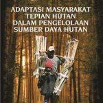 Adaptasi Masyarakat Tepian Hutan dalam Pengelolaan Sumber Daya Hutan