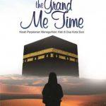 Grand Me Time (Kisah Perjalanan Meneguhkan Hati di Dua Kota Suci)
