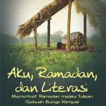 Aku, Ramadan, dan Literasi