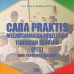 Cara Praktis Melaksanakan Penelitian Tindakan Sekolah (PTS) bagi Pengawas Sekolah