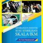 Membangun Industri Susu Sterilisasi Skala IKM