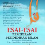 Esei-Esei Pemikiran Pendidikan Islam: Telaah Filosofis Pemikiran Tokoh Pendidikan Islam Lintas Zaman