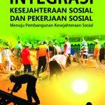Integrasi Kesejahteraan Sosial dan Pekerjaan Sosial Menuju Pembangunan Kesejahteraan Sosial