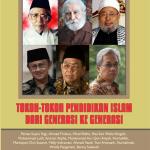 Tokoh-Tokoh Pendidikan Islam dari Generasi ke Generasi