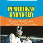 Pendidikan Karakter Perspektif Surat Luqman ayat 12-19 & Ilmu Pendidikan