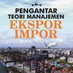 Pengantar Teori Manajemen Ekspor Impor