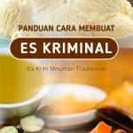 """Panduan Cara Membuat """"Es Kriminal"""" (Es Krim Minuman Tradisional)"""