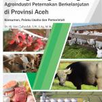 Strategi Pengembangan Agroindustri Peternakan Berkelanjutan di Provinsi Aceh: Konsumen, Pelaku Usaha dan Pemerintah