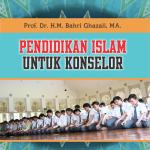 Pendidikan Islam Untuk Konselor