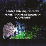 Konsep dan Implementasi Penelitian Pembelajaran Kooperatif