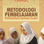 Metodologi Pembelajaran Pendidikan Agama Islam