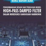 Pengembangan Desain dan Pengujian Model High-Pass Damped Filter dalam Mereduksi Gangguan Harmonik