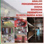 Analisis Pengembangan Usaha Ekonomi Perempuan Di Kota Banda Aceh