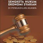 Sengketa Hukum Ekonomi Syariah di Pengadilan Agama
