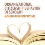 Organizational Citizenship Behavior di Sekolah Menuju Guru Berprestasi