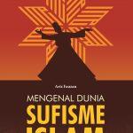 Mengenal Dunia Sufisme Islam
