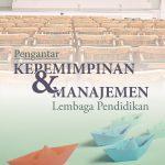 Pengantar Kepemimpinan & Manajemen Lembaga Pendidikan