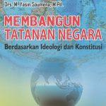 Membangun Tatanan Negara Berdasarkan Ideologi dan Konstitusi