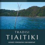 Tradisi Tiaitiki: Konsep, Penerapan dan Manfaat
