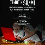Pembelajaran Tematik SD/MI Implementasi Kurikulum 2013 Berbasis HOTS (Higher Order Thinking Skills)