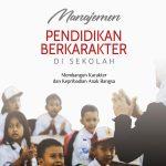 Manajemen Pendidikan Berkarakter di Sekolah: Membangun Karakter dan Kepribadian Anak Bangsa