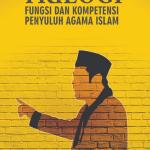 TRILOGI FUNGSI DAN KOMPETENSI PENYULUH AGAMA ISLAM