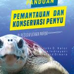Panduan Pemantauan dan Konservasi Penyu di Pesisir Utara Papua