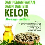 PENGOLAHAN DAN PEMANFAATAN DAUN & BIJI KELOR (Moringa oleifera)