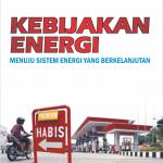 Kebijakan Energi Menuju Sistem Energi yang Berkelanjutan