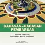 GAGASAN-GAGASAN PEMBARUAN : Serpihan Pemikiran Pendidikan, Hukum dan Sosial