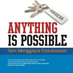 Anything is Possible: Seni Menggapai Kesuksesan