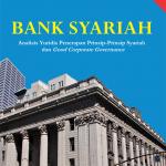 Bank Syariah: Analisis Yuridis Penerapan Prinsip-prinsip Syariah dan Good Corporate Governance